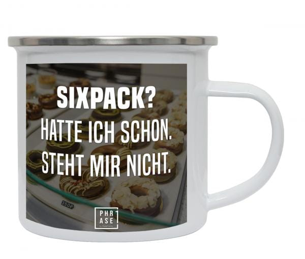 Sixpack? Hatte ich schon. ...   Emaille Becher
