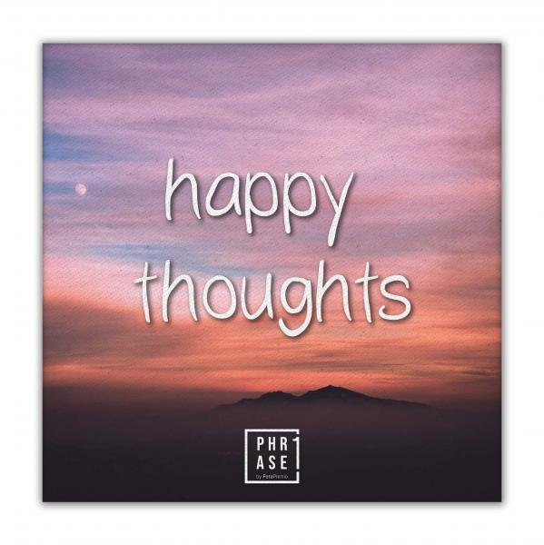 happy thoughts | Leinwand