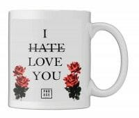 I hate love you | Tasse