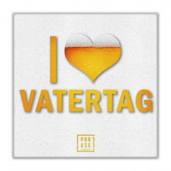I love Vatertag | Leinwand