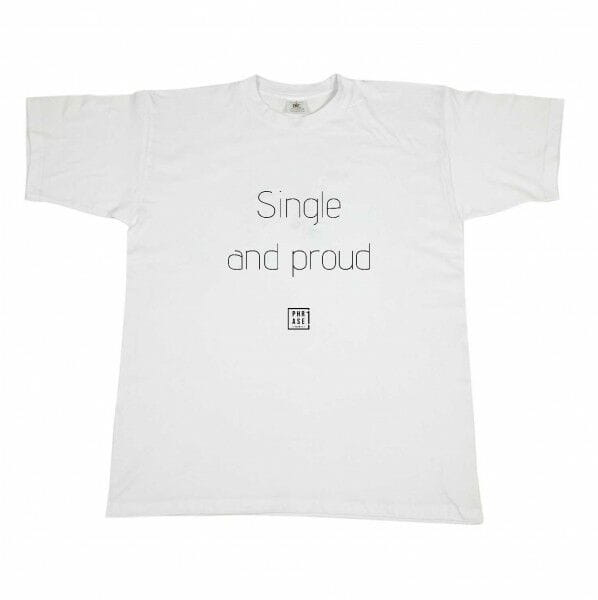 Single and proud | T-Shirt