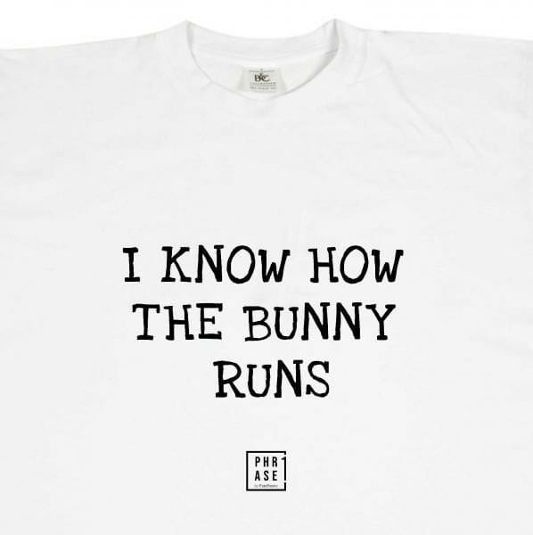 I know how the bunny runs | T-Shirt