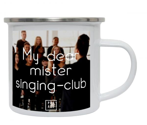My dear mister singing-club | Emaille Becher