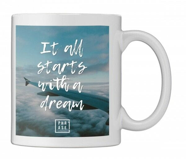 It all starts with a dream | Tasse