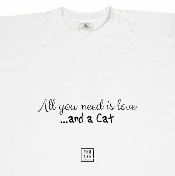 All you need is love …and a ... | T-Shirt