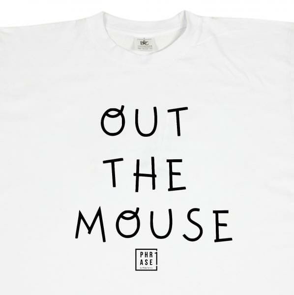 Out the mouse | T-Shirt