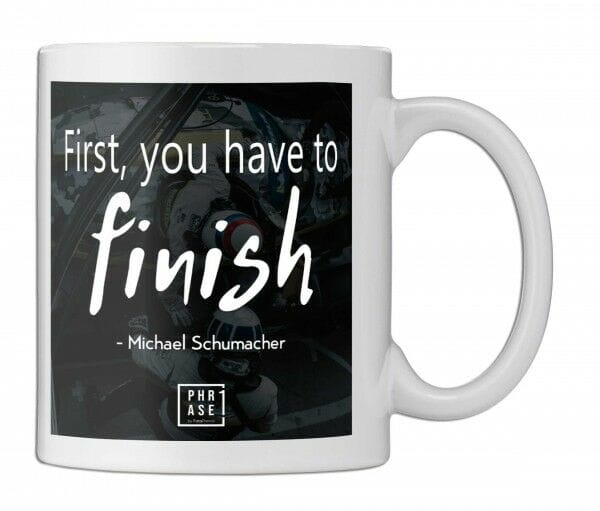 First, you have to finish - ...   Tasse