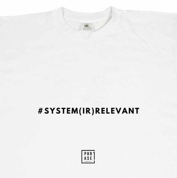 Sytem(ir)relevant | T-Shirt