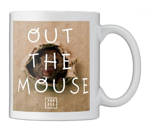 Out the mouse | Tasse