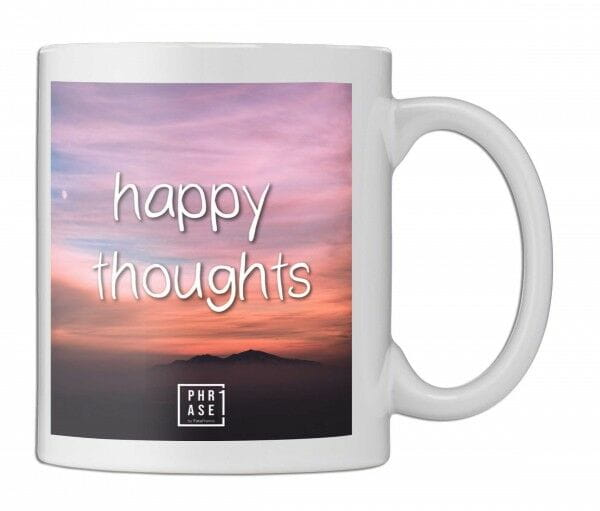 happy thoughts | Tasse