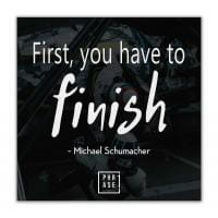 First, you have to finish - ... | Leinwand